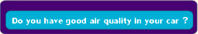Good Air Quality IN Your Car