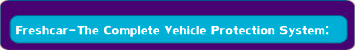 Complete Vehicle Protection